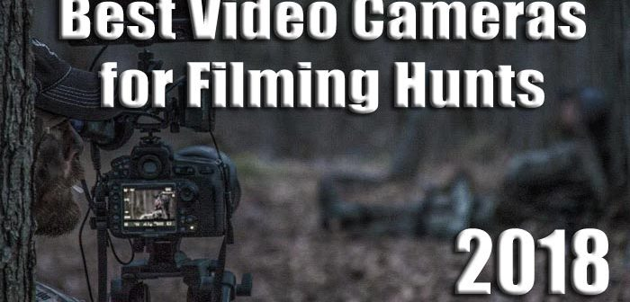 The Best Video Cameras for Hunting 2018